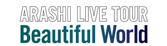 2011-2012  ARASHI LIVE TOUR BEAUTIFUL WORLD 01